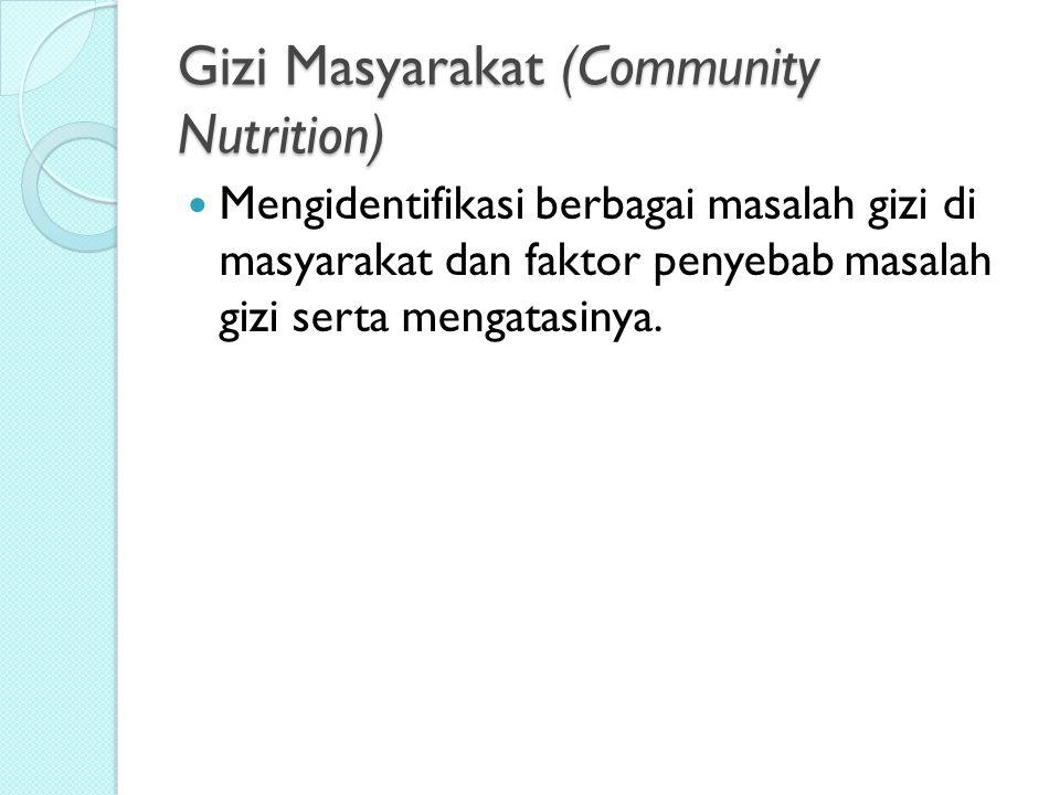 Gizi Masyarakat (Community Nutrition)