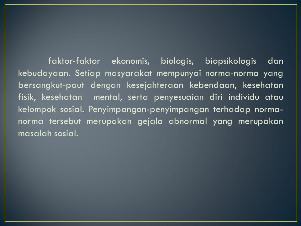 faktor-faktor ekonomis, biologis, biopsikologis dan kebudayaan