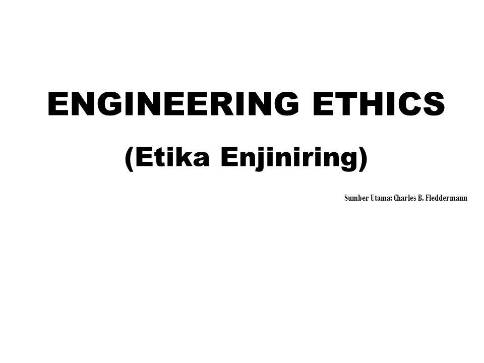 ENGINEERING ETHICS (Etika Enjiniring)