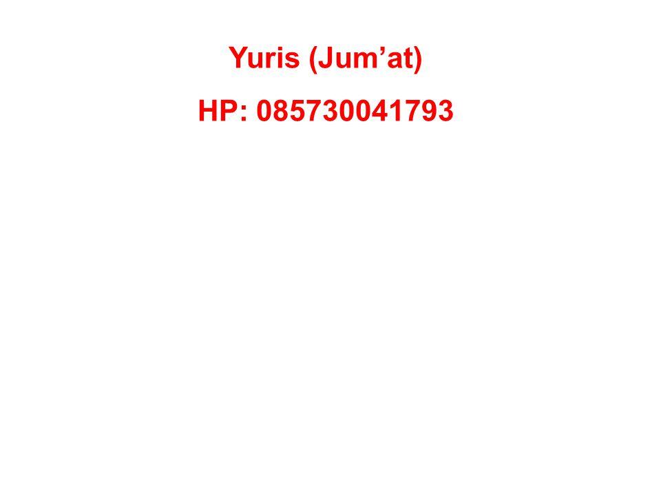 Yuris (Jum'at) HP: 085730041793