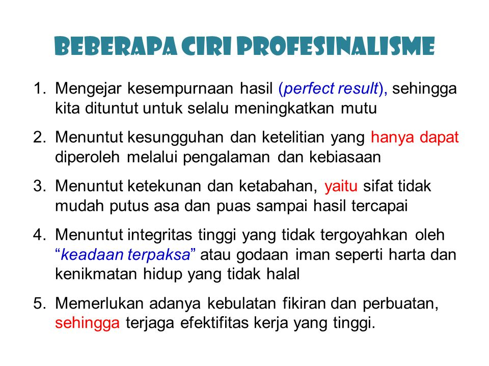 Beberapa ciri Profesinalisme