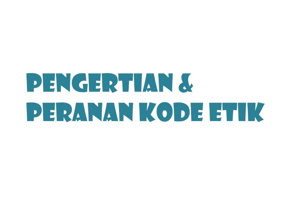 Pengertian & Peranan kode etik