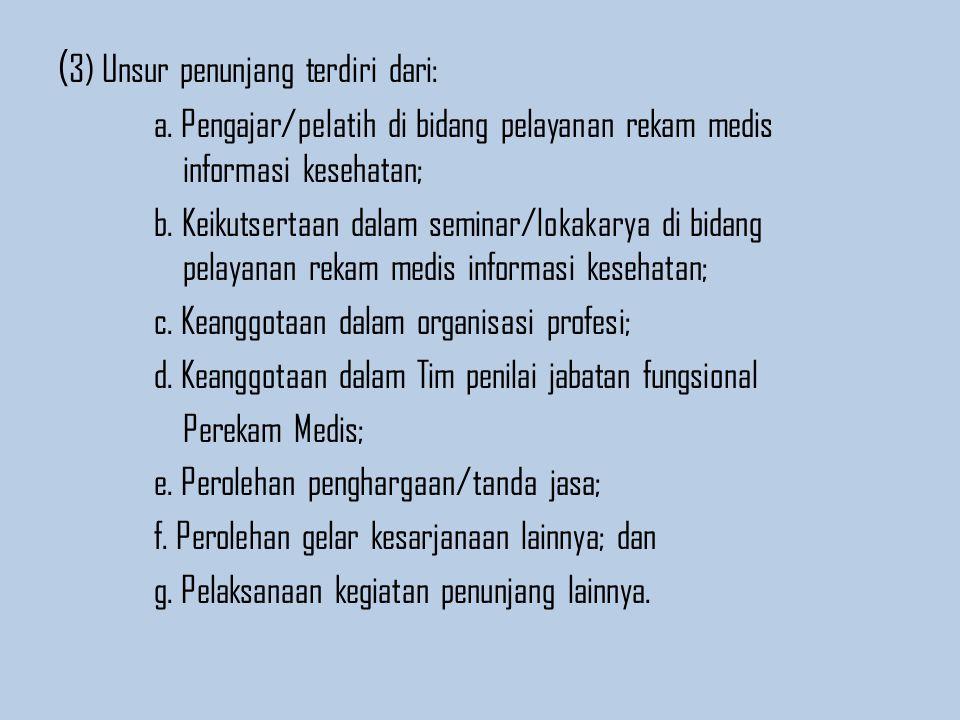 (3) Unsur penunjang terdiri dari: