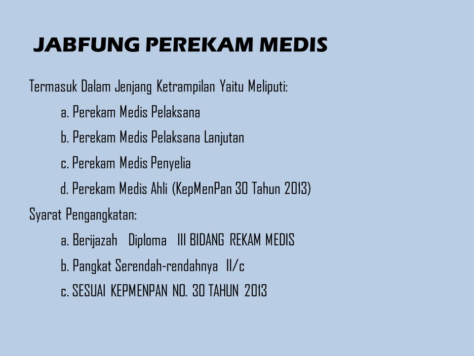 JABFUNG PEREKAM MEDIS Termasuk Dalam Jenjang Ketrampilan Yaitu Meliputi: a. Perekam Medis Pelaksana.