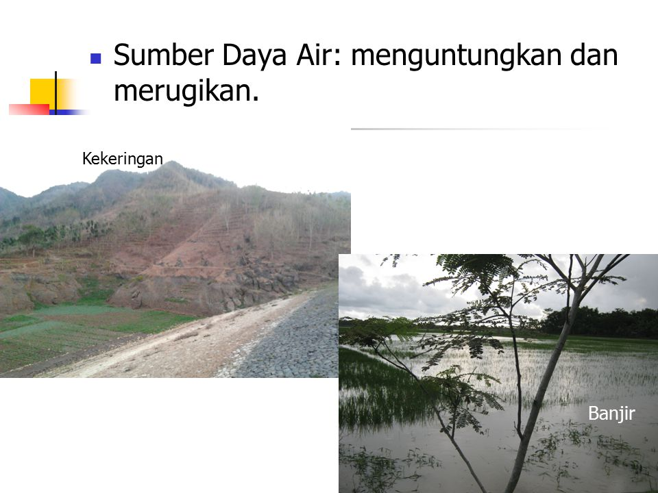 Sumber Daya Air: menguntungkan dan merugikan.