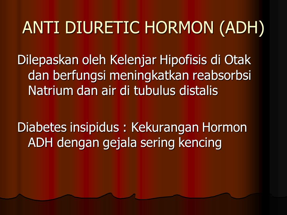 ANTI DIURETIC HORMON (ADH)