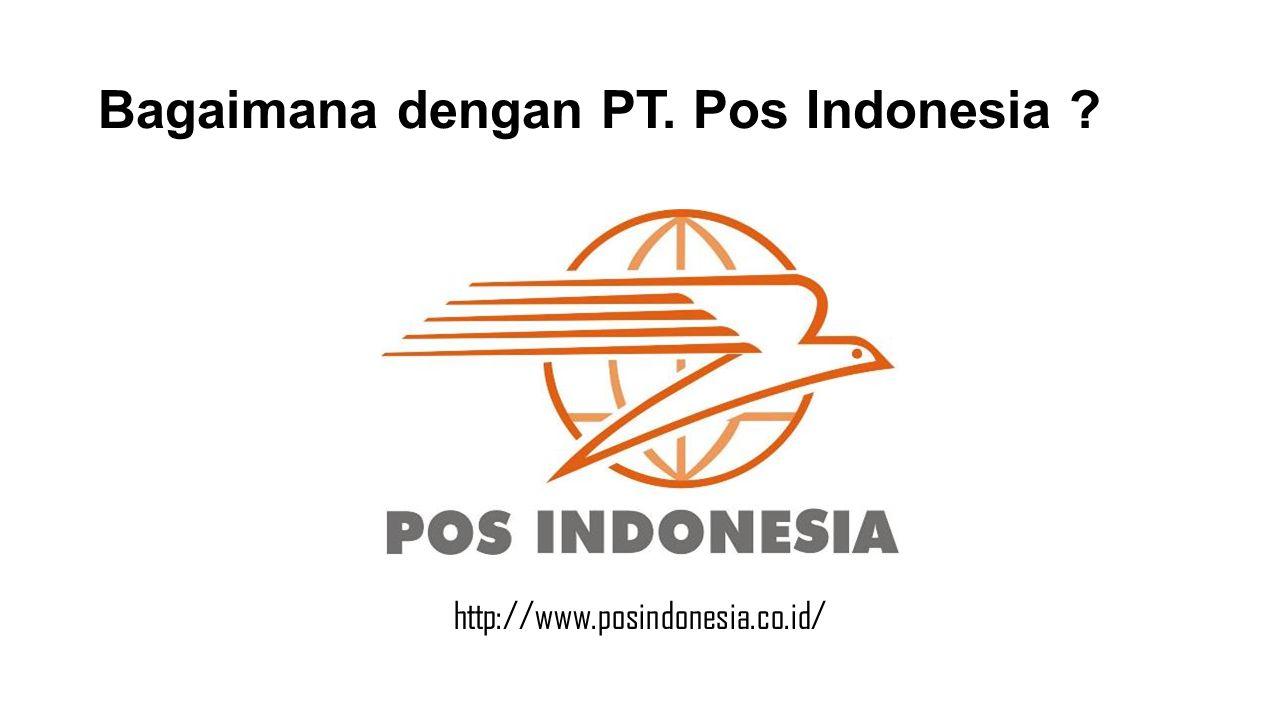 Bagaimana dengan PT. Pos Indonesia