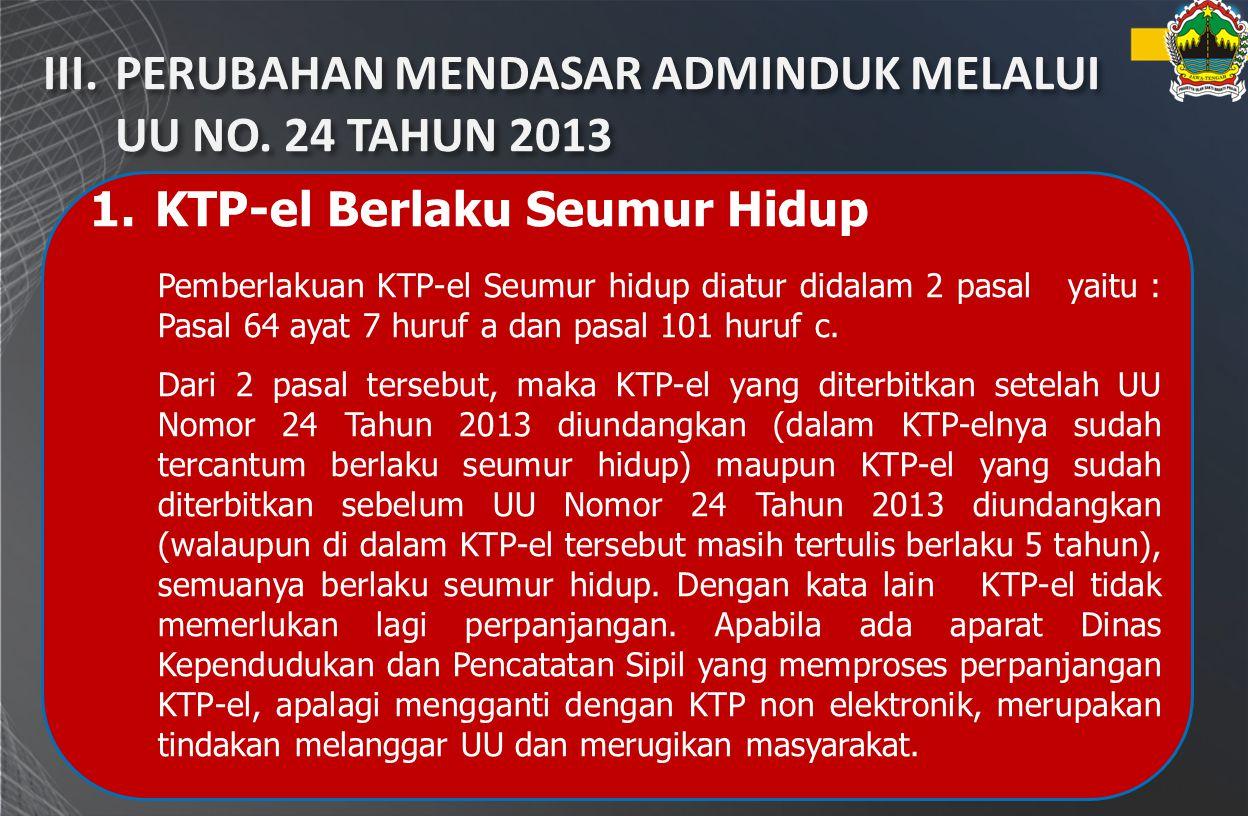 III. PERUBAHAN MENDASAR ADMINDUK MELALUI UU NO. 24 TAHUN 2013