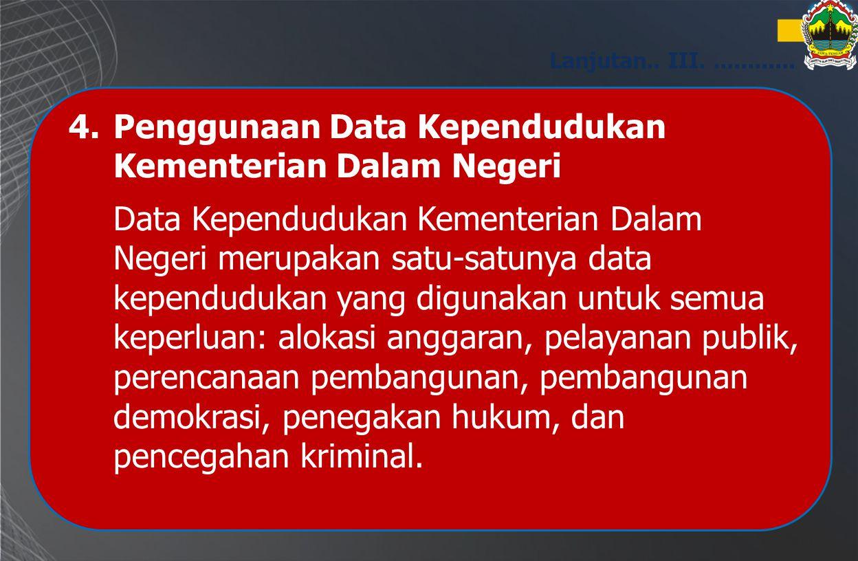 4. Penggunaan Data Kependudukan Kementerian Dalam Negeri