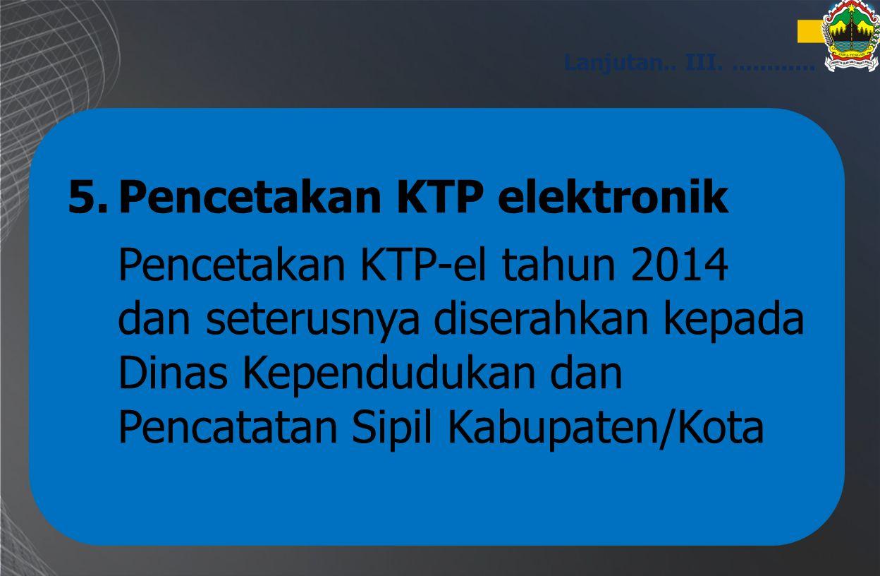5. Pencetakan KTP elektronik