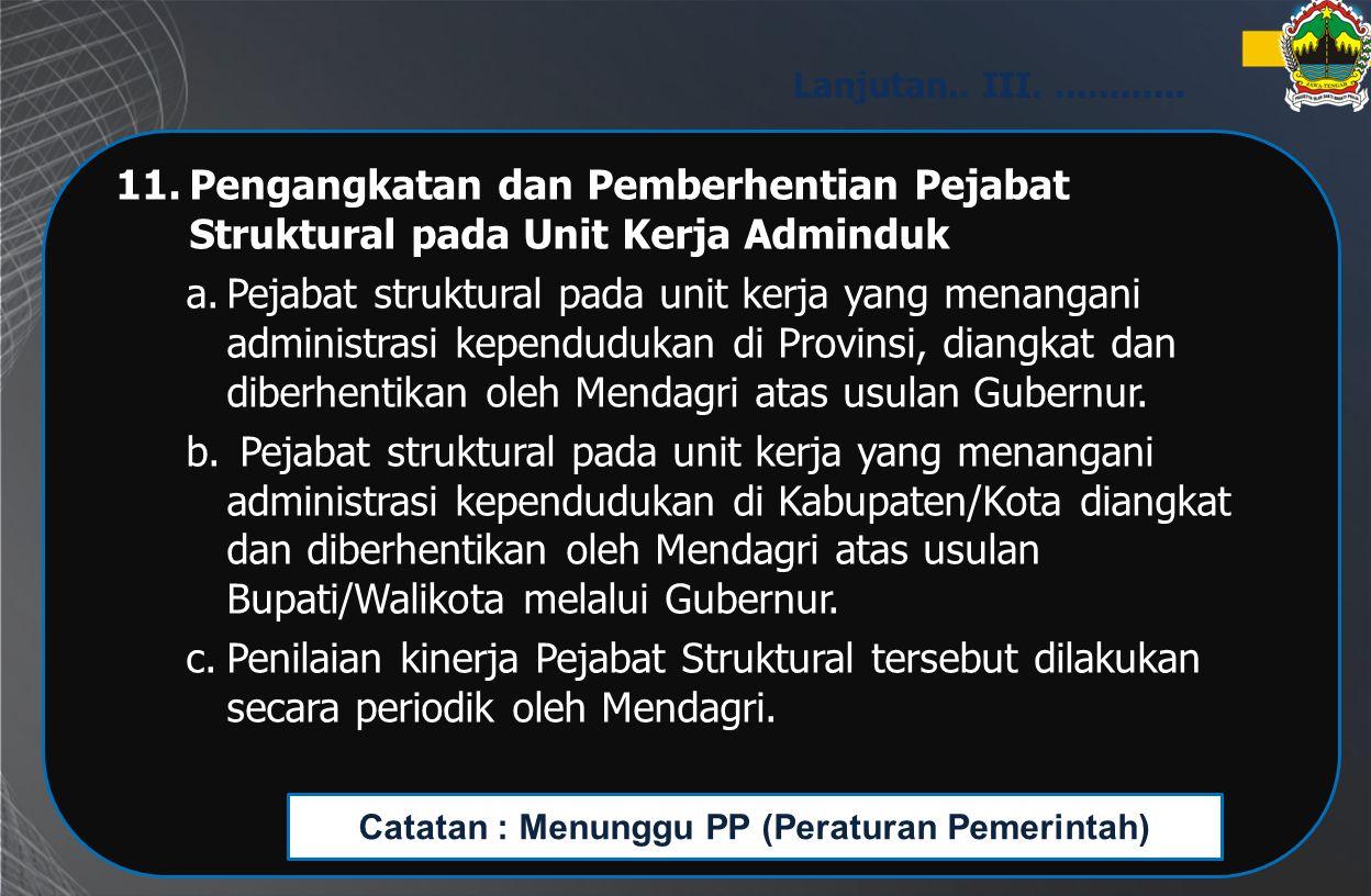 Catatan : Menunggu PP (Peraturan Pemerintah)