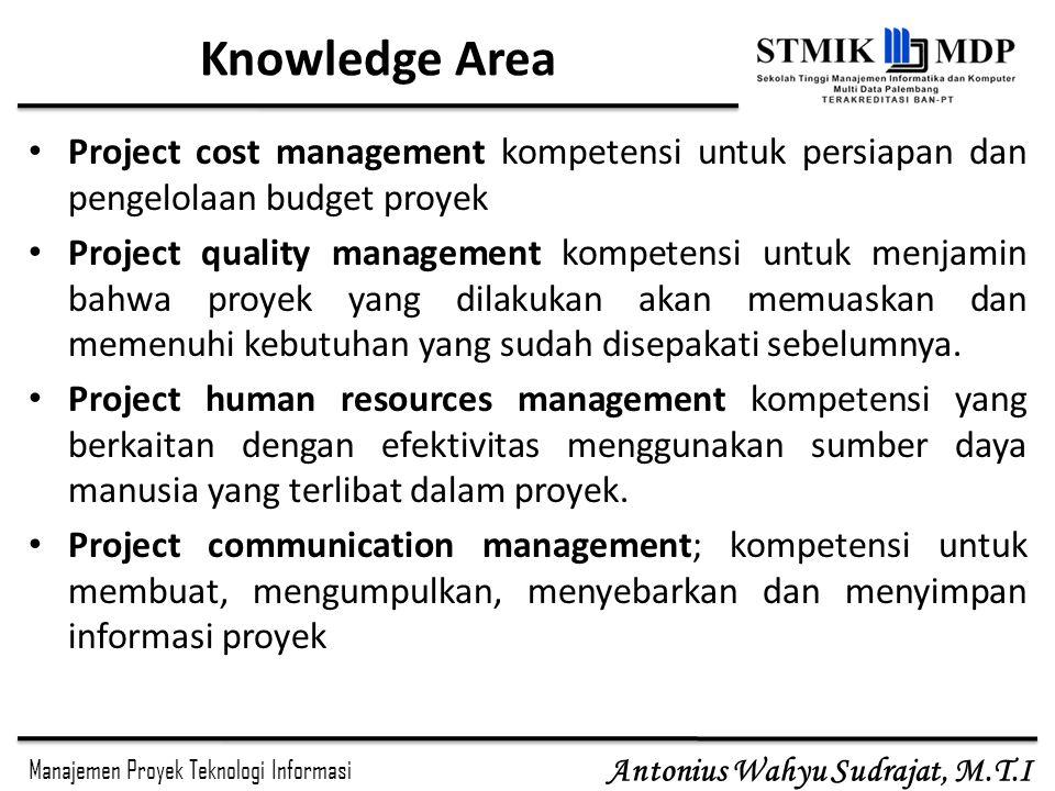 Knowledge Area Project cost management kompetensi untuk persiapan dan pengelolaan budget proyek.