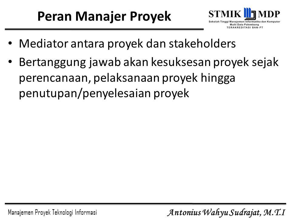 Peran Manajer Proyek Mediator antara proyek dan stakeholders