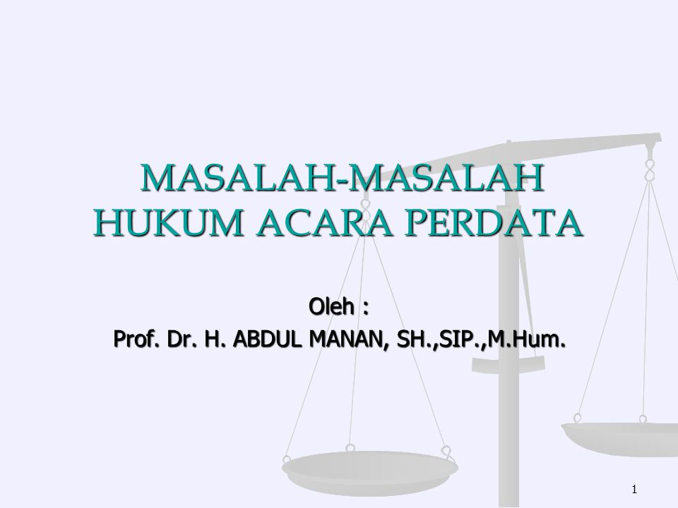 MASALAH-MASALAH HUKUM ACARA PERDATA