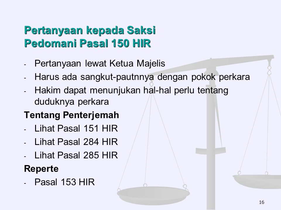 Pertanyaan kepada Saksi Pedomani Pasal 150 HIR