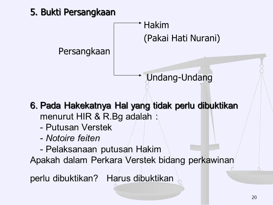5. Bukti Persangkaan Hakim (Pakai Hati Nurani) Persangkaan Undang-Undang