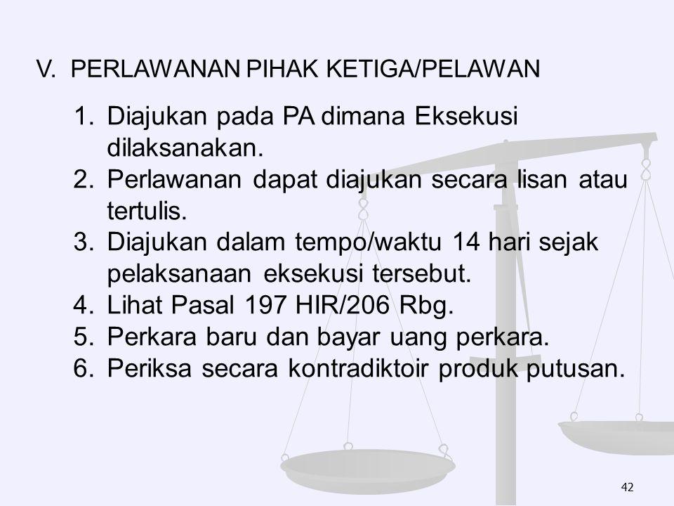 Diajukan pada PA dimana Eksekusi dilaksanakan.