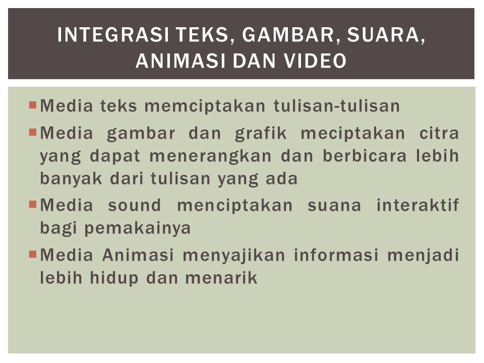 INTEGRASI TEKS, GAMBAR, SUARA, ANIMASI DAN VIDEO