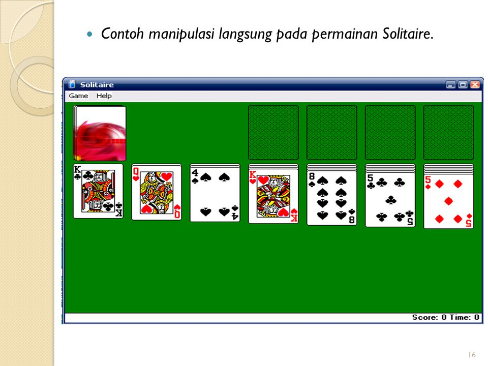 Contoh manipulasi langsung pada permainan Solitaire.