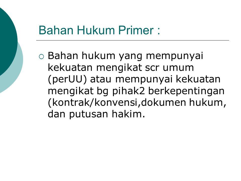 Bahan Hukum Primer :