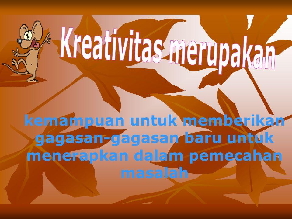 Kreativitas merupakan