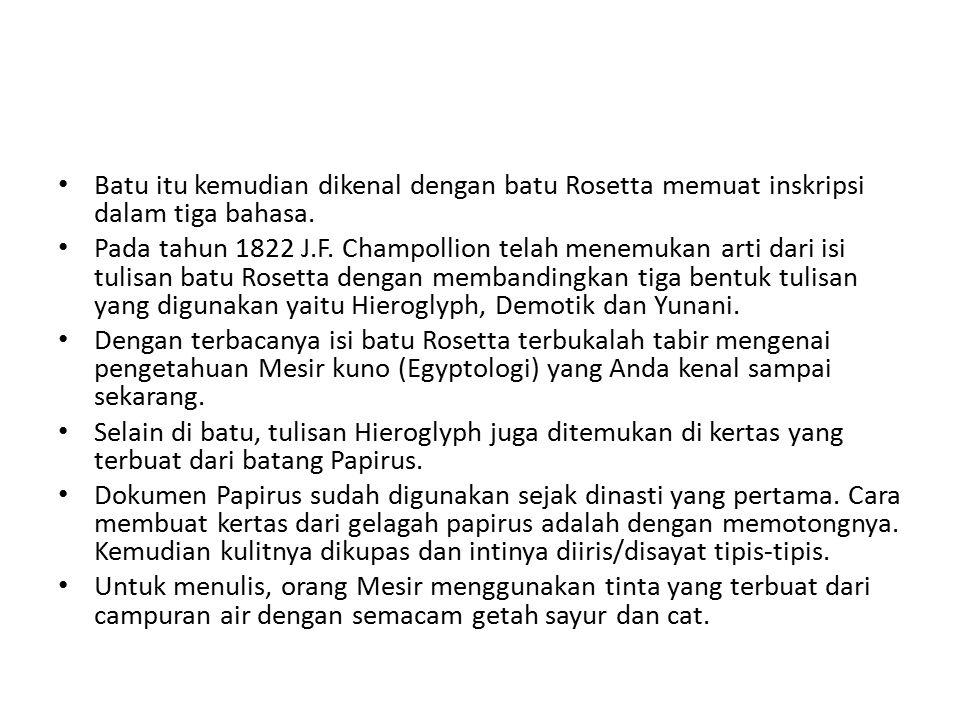 Batu itu kemudian dikenal dengan batu Rosetta memuat inskripsi dalam tiga bahasa.