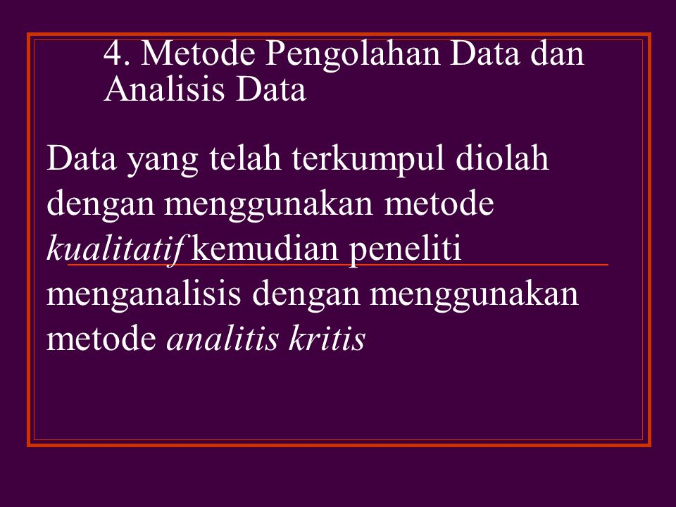 4. Metode Pengolahan Data dan Analisis Data