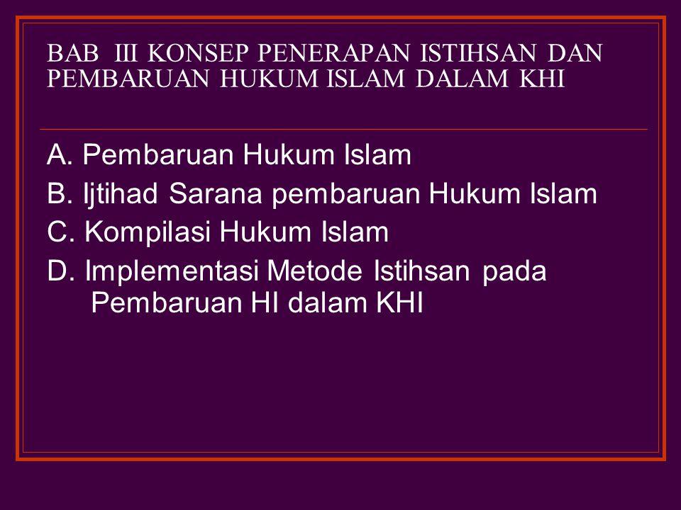 BAB III KONSEP PENERAPAN ISTIHSAN DAN PEMBARUAN HUKUM ISLAM DALAM KHI