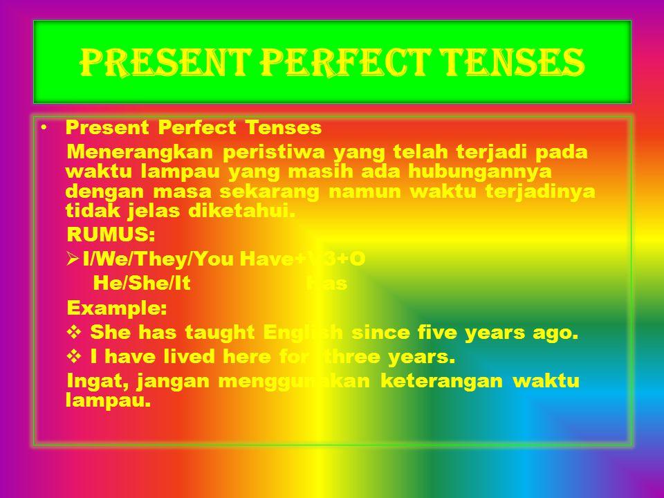 PRESENT PERFECT TENSES