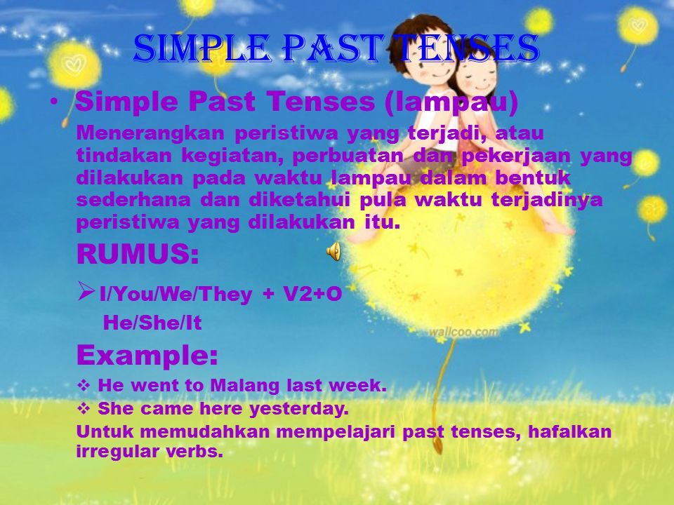 SIMPLE PAST TENSES Simple Past Tenses (lampau) RUMUS: