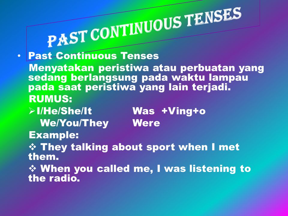 PAST CONTINUOUS TENSES