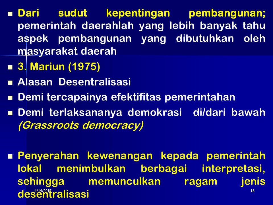 Alasan Desentralisasi Demi tercapainya efektifitas pemerintahan