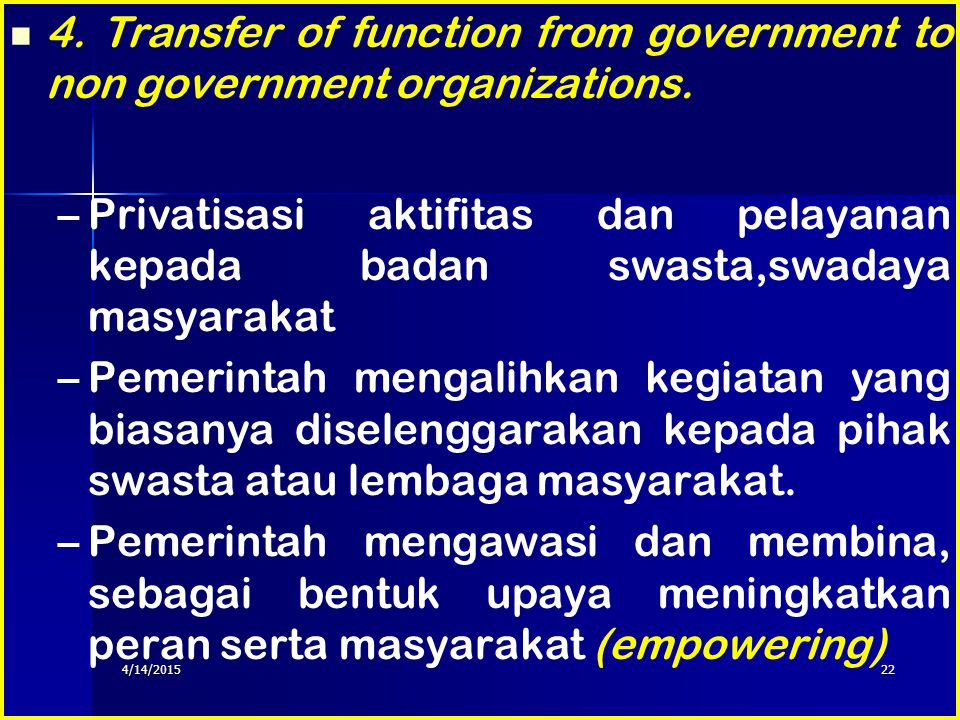 4. Transfer of function from government to non government organizations.