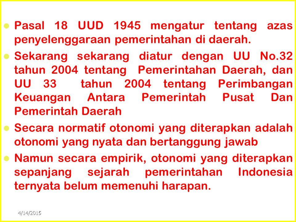 Pasal 18 UUD 1945 mengatur tentang azas penyelenggaraan pemerintahan di daerah.