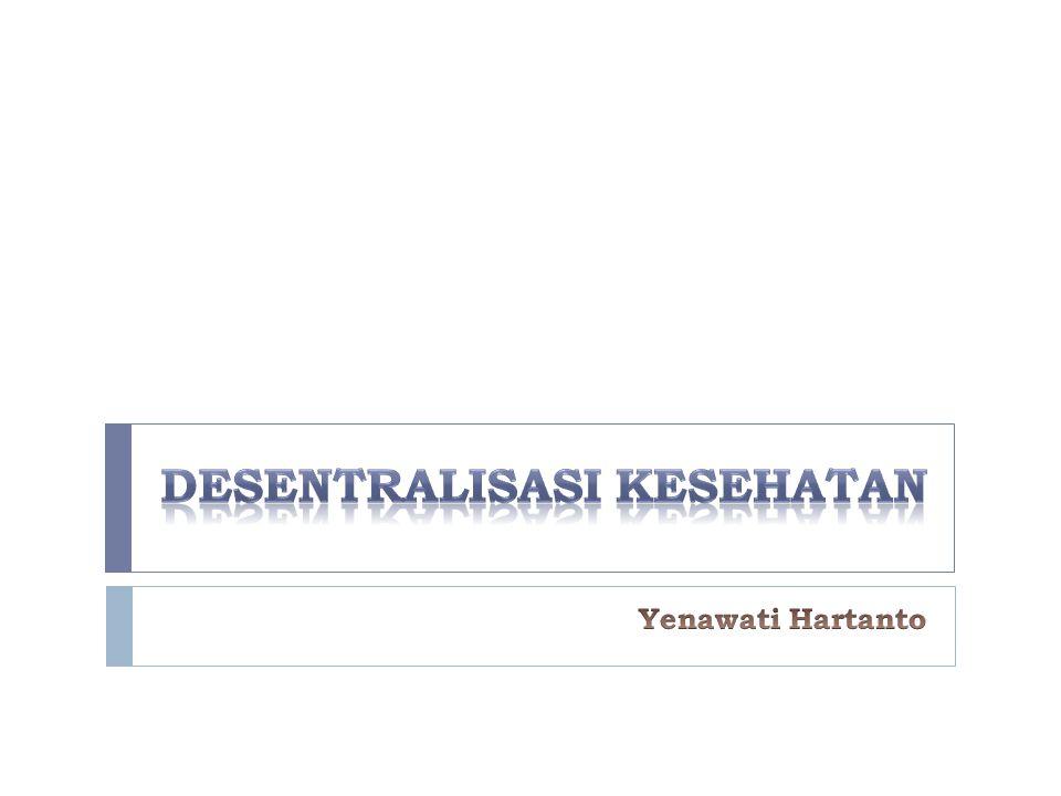 DESENTRALISASI KESEHATAN