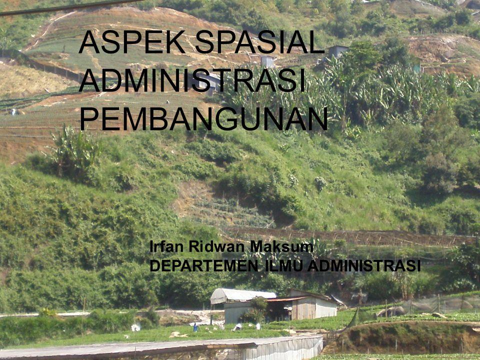 ASPEK SPASIAL ADMINISTRASI PEMBANGUNAN