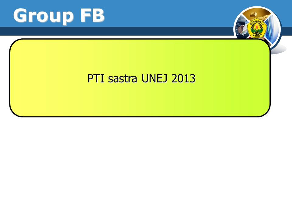 Group FB PTI sastra UNEJ 2013