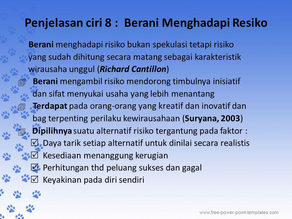 Penjelasan ciri 8 : Berani Menghadapi Resiko