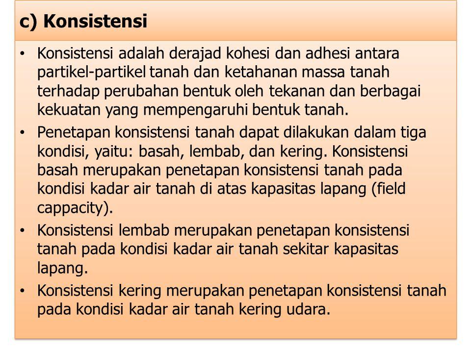 c) Konsistensi