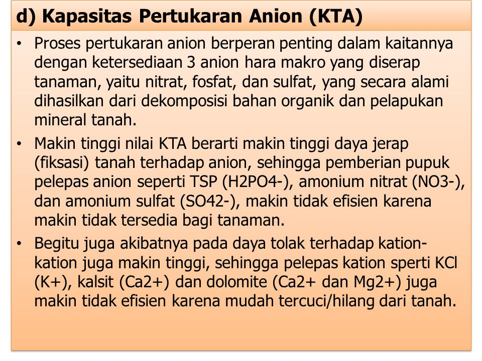 d) Kapasitas Pertukaran Anion (KTA)