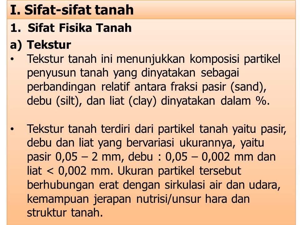 I. Sifat-sifat tanah 1. Sifat Fisika Tanah Tekstur