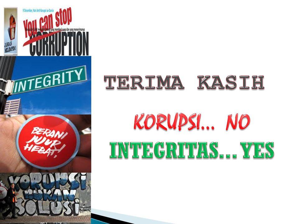 TERIMA KASIH KORUPSI... NO INTEGRITAS... YES