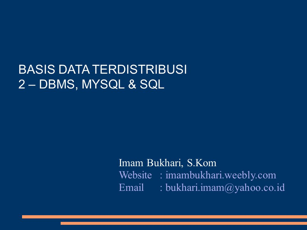 BASIS DATA TERDISTRIBUSI 2 – DBMS, MYSQL & SQL