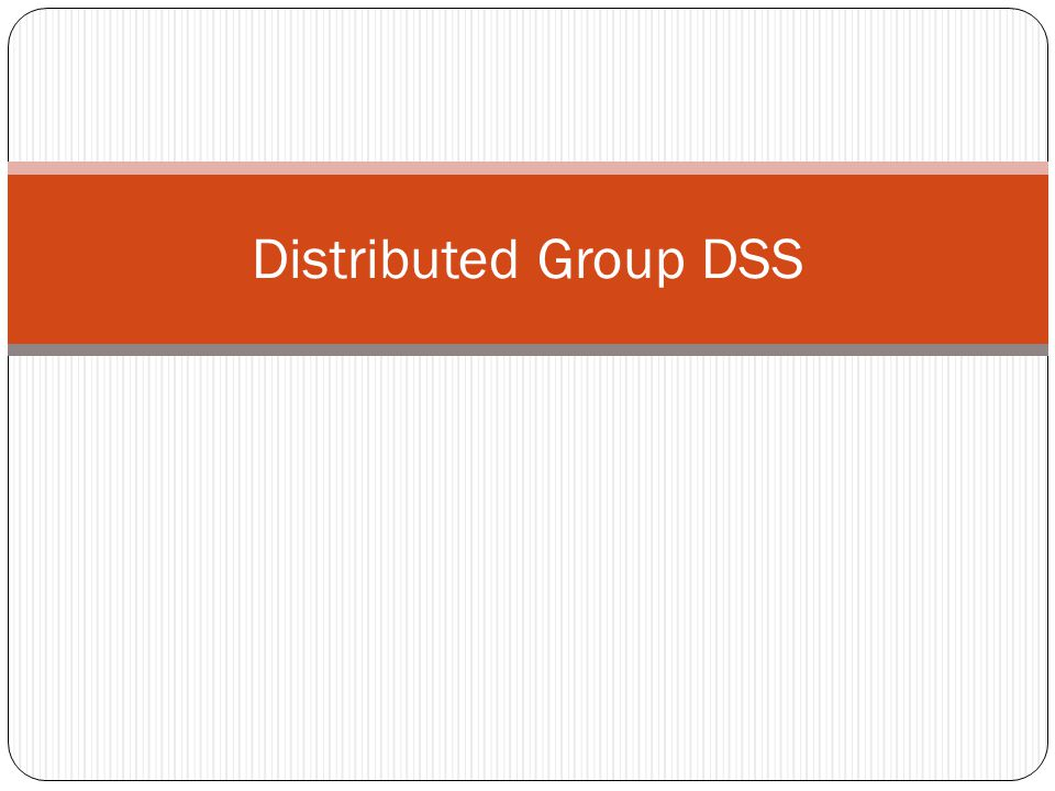 Distributed Group DSS