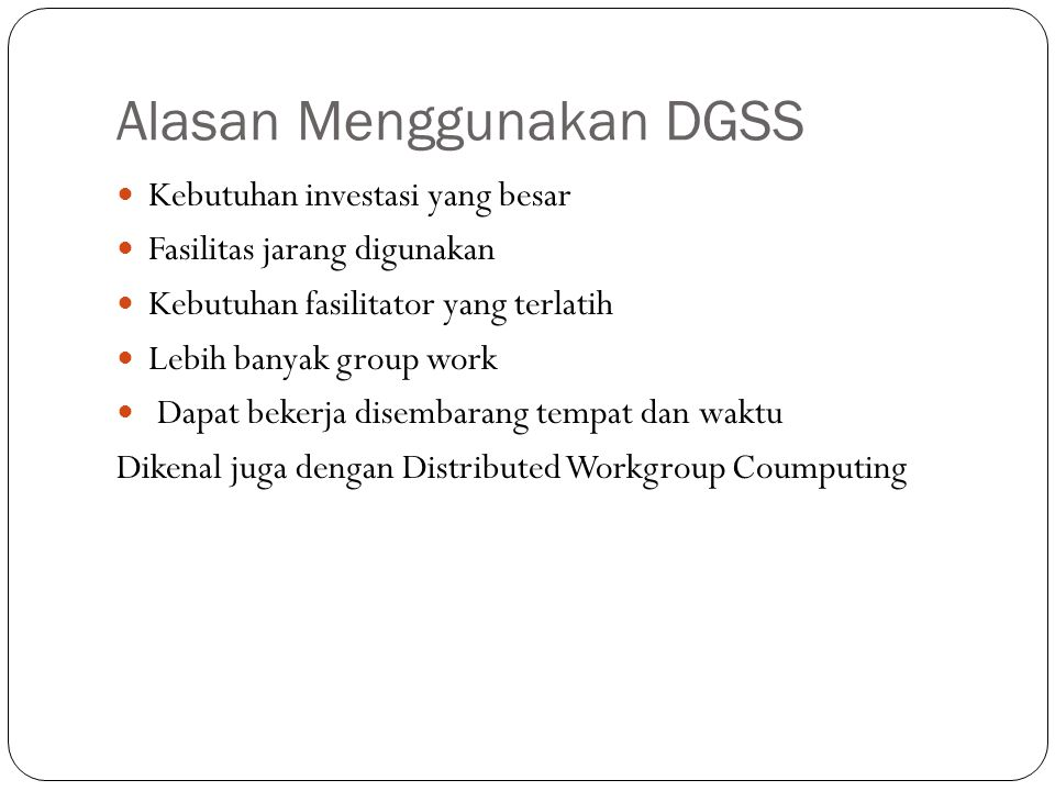 Alasan Menggunakan DGSS