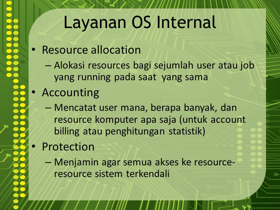 Layanan OS Internal Resource allocation Accounting Protection