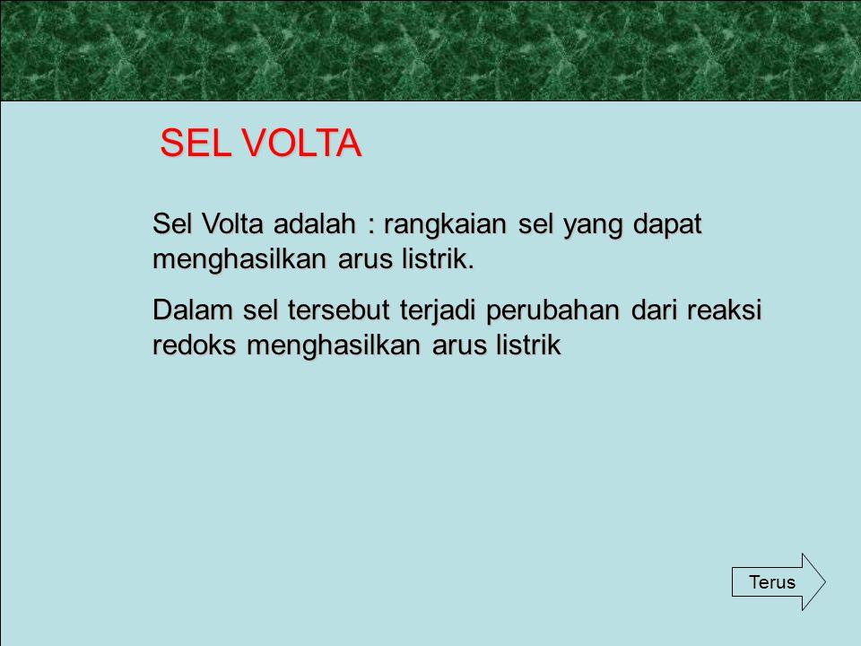 SEL VOLTA Sel Volta adalah : rangkaian sel yang dapat menghasilkan arus listrik.