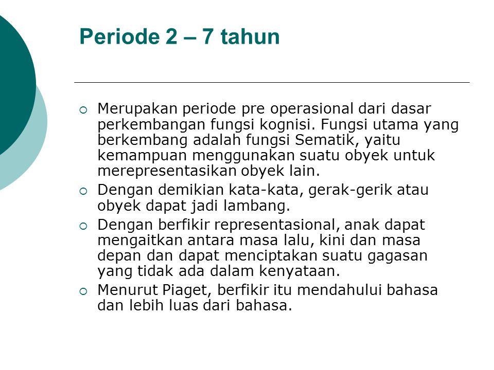 Periode 2 – 7 tahun