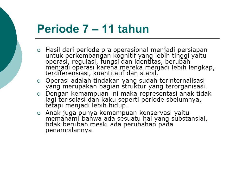 Periode 7 – 11 tahun