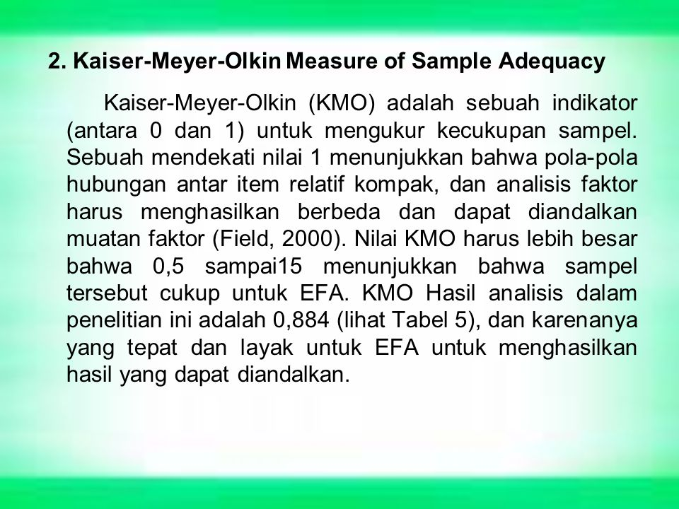 2. Kaiser-Meyer-Olkin Measure of Sample Adequacy